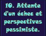 10-attente-dun-echec-et-perspectives-pessimiste